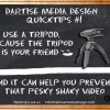 QUICKTIPS #1 Use a Tripod